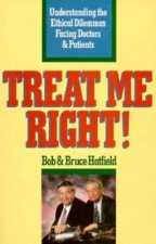 Treat Me Right!: Understanding the Ethical Dilemmas Facing Doctors and Patients