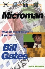 Microman: What Life Might Be Like If You Were Bill Gates