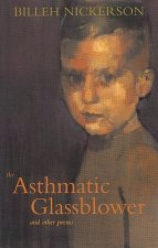The Asthmatic Glassblower: And Other Poems