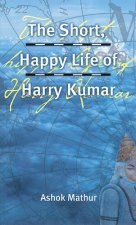The Short, Happy Life of Harry Kumar
