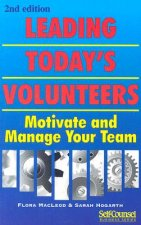 Leading Today's Volunteers: Motivate and Manage Your Team