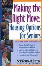 Making the Right Move: Housing Options for Seniors.