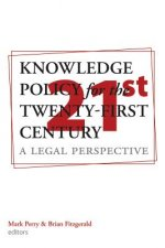 Knowledge Policy for the Twenty-First Century: A Legal Perspective