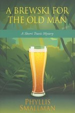 A Brewski for the Old Man: A Sherri Travis Mystery
