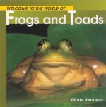 Welcome to the World Frogs and Toads