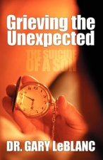 Grieving the Unexpected: The Suicide of a Son