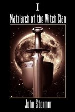 Matriarch of the Witch Clan - Book One