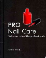 PRO Nail Care: Salon Secrets of the Professionals
