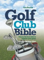 Golf Club Bible: How to Choose the Right Club for Your Game