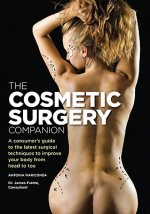 The Cosmetic Surgery Companion: A Consumer's Guide to the Latest Surgical Techniques to Improve Your Body from Head to Toe