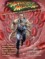 The Adventures of Medical Man: Kids' Illnesses and Injuries Explained