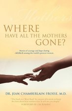 Where Have All the Mothers Gone?