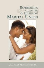 Experiencing a Lasting and Fulfilling Marital Union