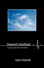 Heaven's Heartbeat: A Journey Into the Heart of God