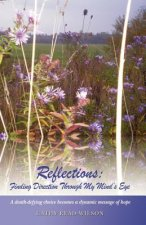 Reflections: Finding Direction Through My Mind's Eye