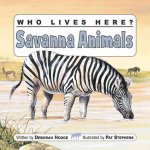 Who Lives Here? Savanna Animals