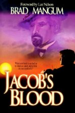 Jacob's Blood: With Family on the Line-To Whom, Where, and to What Does Your Loyalty Lie?