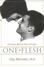 One Flesh: An Intimacy Guide for Married Couples
