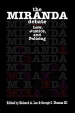 The Miranda Debate: Law, Justice, and Policing