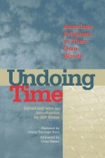 Undoing Time: American Prisoners in Their Own Words