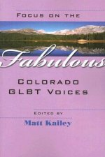 Focus on the Fabulous: Colorado Glbt Voices