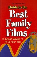 The Denver Post Guide to the Best Family Films: 52 Great Movies to Fill Up Your Year