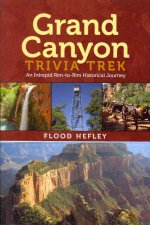 Grand Canyon Trivia Trek: An Intrepid Rim-To-Rim Historical Journey