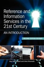Reference and Information Services in the 21st Century: An Introduction, Second Edition Revised