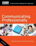 Communicating Professionally: A How-To-Do-It Manual for Librarians