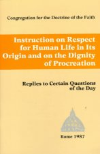 Instruction on Respect for Human Life in Its Origin and on the Dignity of Procreation: Replies to Certain Questions of the Day