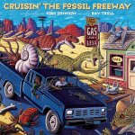 Cruisin' the Fossil Freeway: An Epoch Tale of a Scientist and an Artist on the Ultimate 5,000-Mile Paleo Road Trip