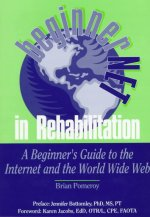 Beginnernet in Rehabilitation: A Beginner's Guide to the Internet and World Wide Web