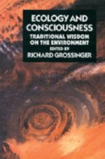 Ecology and Consciousness: Traditional Wisdom on the Environment Second Edition