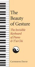 The Beauty of Gesture: The Invisible Keyboard of Piano and Tai Chi