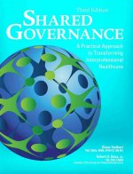 Shared Governance, Third Edition: A Practical Approach to Transforming Interprofessional Healthcare