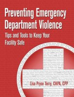 Preventing Emergency Department Violence: Tips and Tools to Keep Your Facility Safe