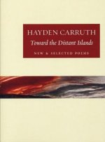 Toward the Distant Islands: New & Selected Poems