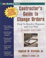 Contractor's Guide to Change Orders: How to Resolve Disputes and Get Paid