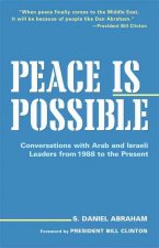 Peace Is Possible: Conversations with Arab and Israeli Leaders from 1988 to the Present