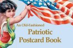 Patriotic Postcard Book: Postcards from the Good OLE Days