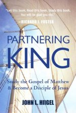 Partnering with the King: Study the Gospel of Matthew and Become a Disciple of Jesus