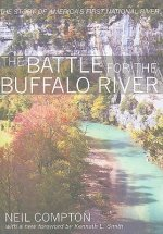 The Battle for the Buffalo River: The Story of America's First National River