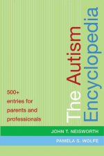 The Autism Encyclopedia: 500+ Entries for Parents and Professionals