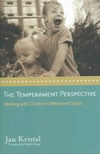 The Temperament Perspective: Working with Children's Behavioral Styles