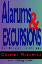 Alarums & Excursions: Our Theatres in the 90s