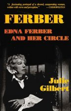 Ferber: Edna Ferber and Her Circle: Paperback Book