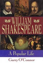 Shakespeare: A Popular Life