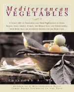 Mediterranean Vegetables: A Cook's Compendium of All the Vegetables from the World's Healthiest Cuisine, with More Than 200 Recipes