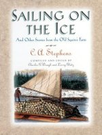 Sailing on the Ice: And Other Stories from the Old Squire's Farm