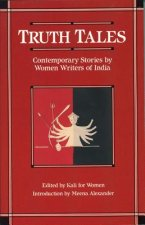 Truth Tales: Contemporary Stories by Women Writers of India